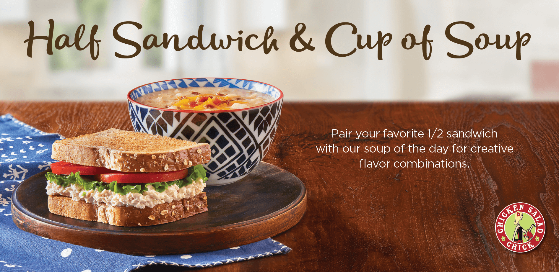 Limited Time Offer! Half Sandwich & Cup of Soup Combination.