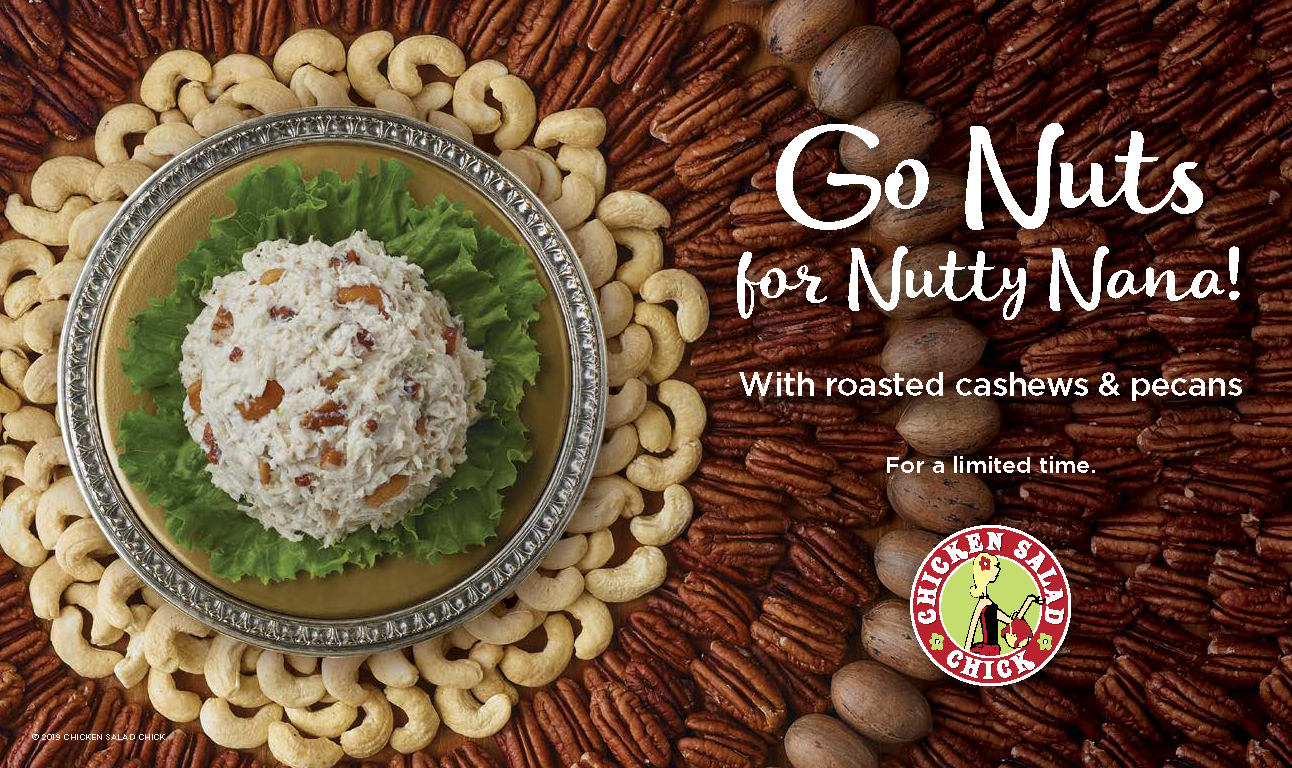 Go Nuts for Nutty Nana Limited Time Offer! Chicken Salad with roasted cashews & pecans.