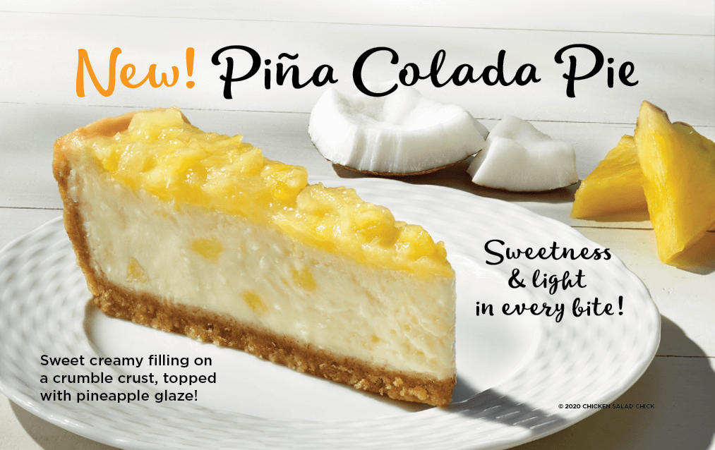 New! Pina Colada Pie! Sweet creamy filling on a crumble crust, topped with pineapple glaze!